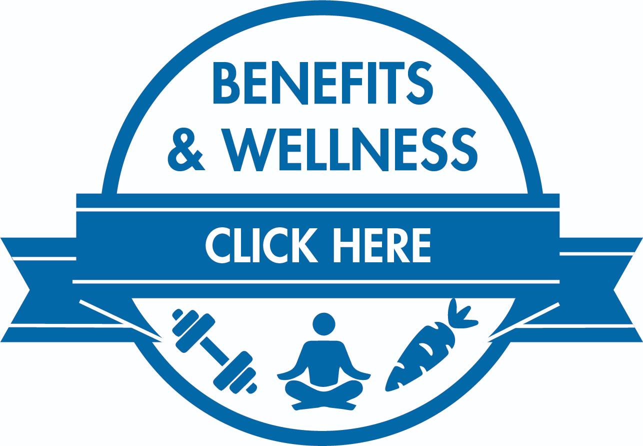 Benefits and Wellness Click HERE